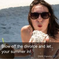 Blow off the divorce and let the summer in