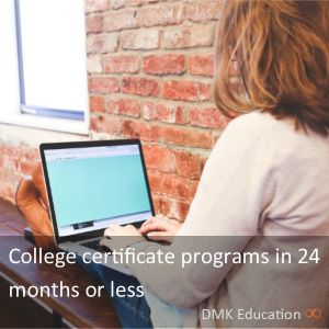 Certificate programs in 24 months or less