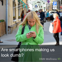 Are smartphones making us look dumb?