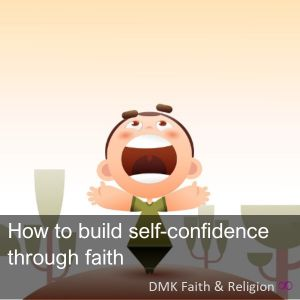 Improve self-confidence through your faith