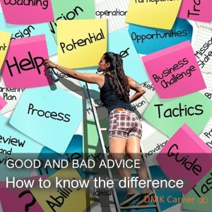 Good and bad advice.  How to know the difference.