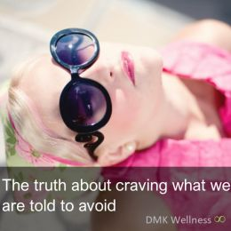 Truth about craving what we are told to avoid