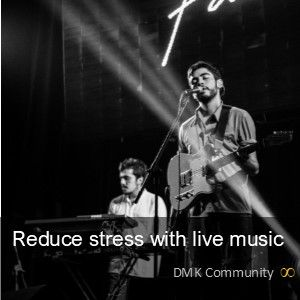 Reduce stress with live music