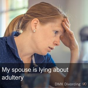 My spouse is lying about adultery