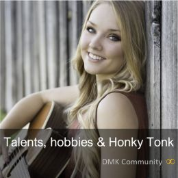 Talents, hobbies and honky-tonk
