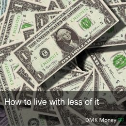 How to live with less of it