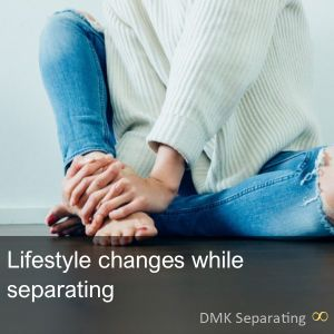Lifestyle changes while separated