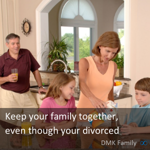 Keep your family together, even though your divorced