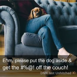 Get the #%@! off the couch!