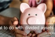 What to do with divided assets