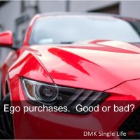 Ego purchases.  Good or bad?