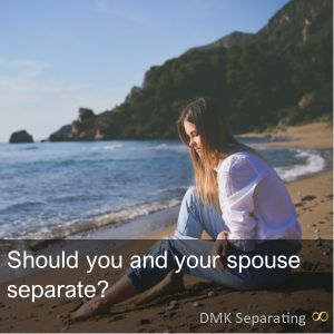 Should you and your spouse separate?